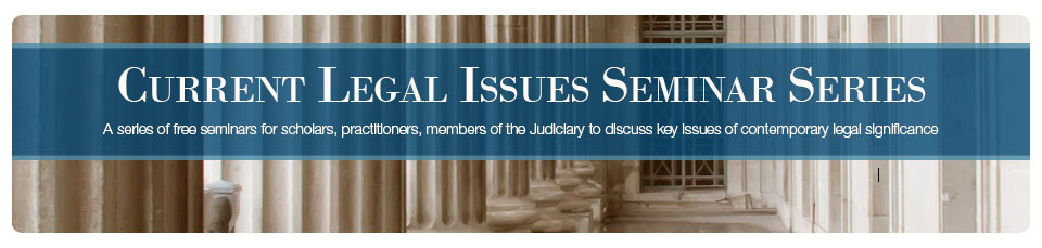 Current Legal Issues Seminar Series