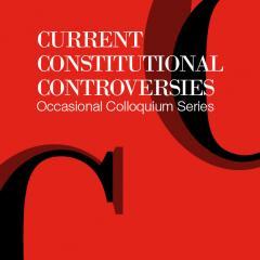 Current Constitutional Controversies