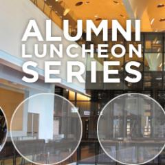 Alumni Luncheon Series