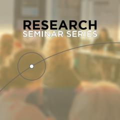 Research Seminar Series